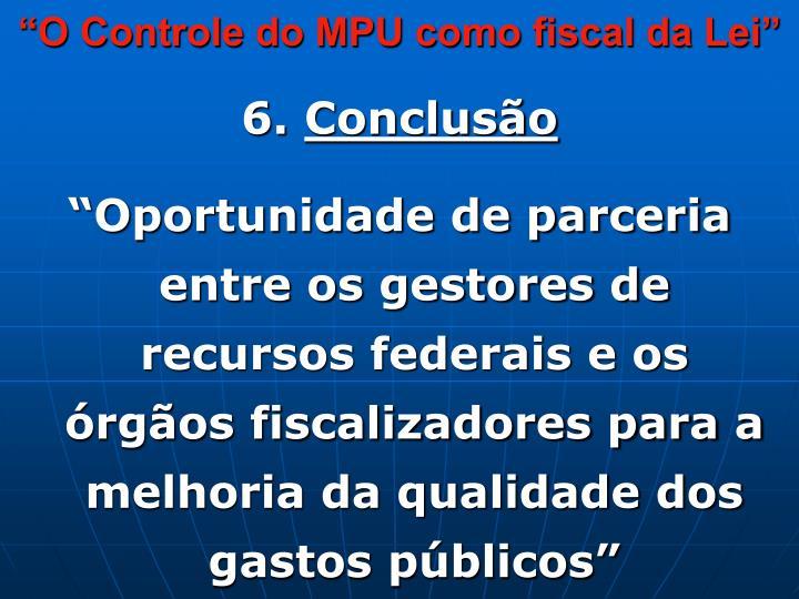 """""""O Controle do MPU como fiscal da Lei"""""""