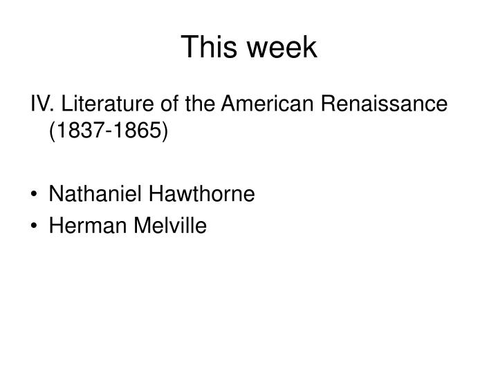 a comparison of the writings of nathaniel hawthorne and herman melville Home newsroom photo gallery thomas melvill, nathaniel hawthorne and herman melville nathaniel hawthorne and herman melville nathaniel hawthorne.