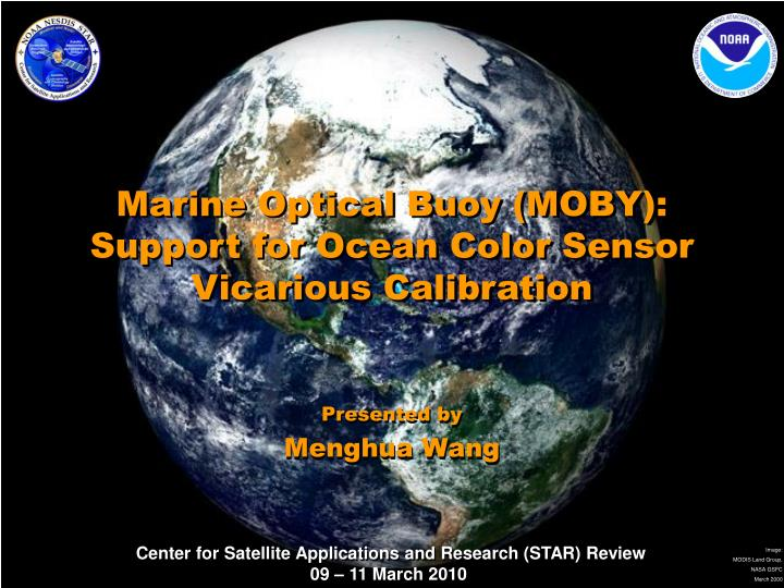Marine optical buoy moby support for ocean color sensor vicarious calibration