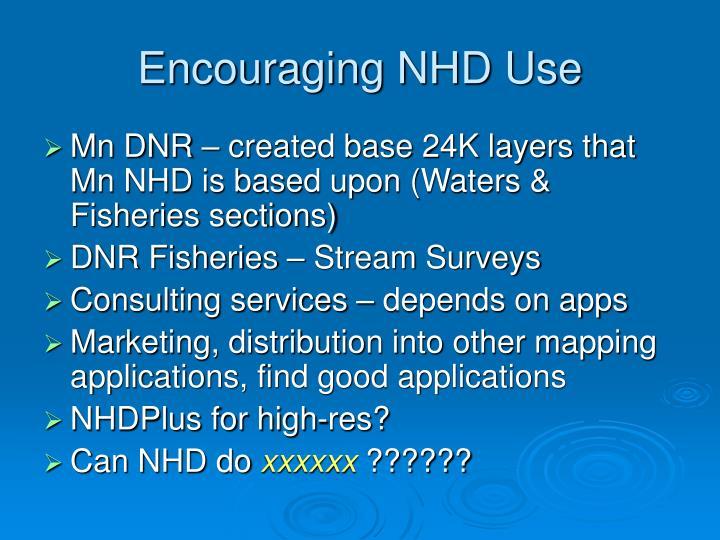 Encouraging NHD Use
