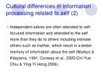 cultural differences in information processing related to self 2