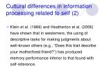 cultural differences in information processing related to self 21