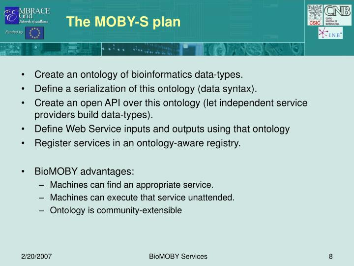 The MOBY-S plan