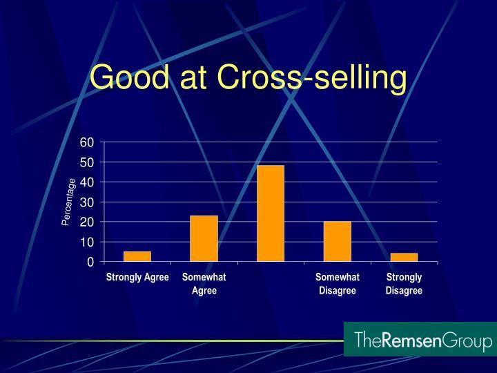 Good at Cross-selling