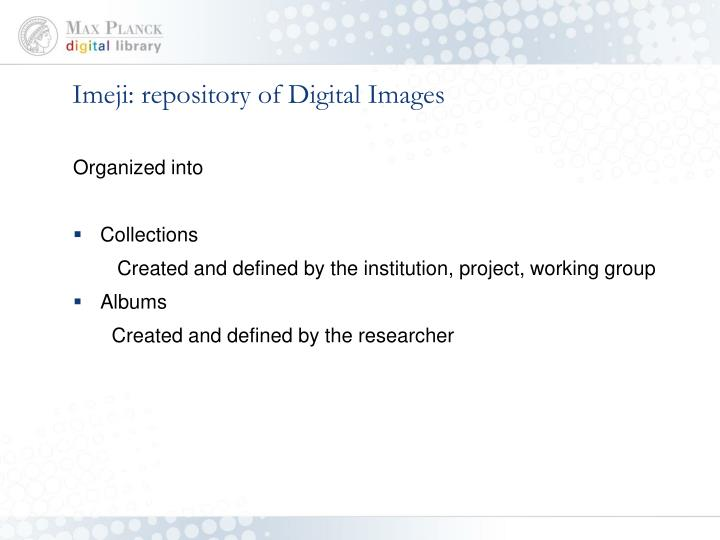 Imeji: repository of Digital Images