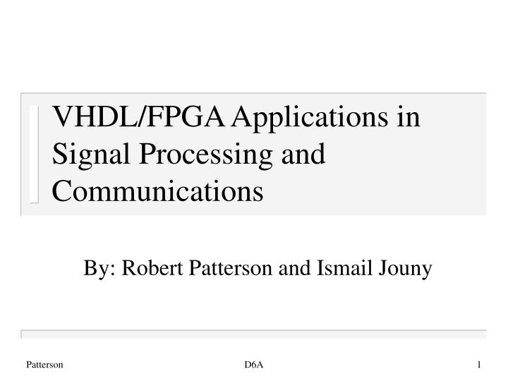 vhdl fpga applications in signal processing and communications n.