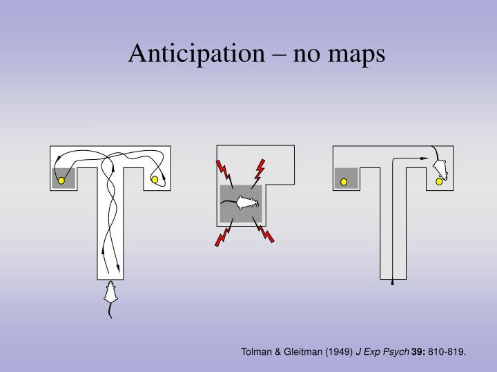 Anticipation – no maps