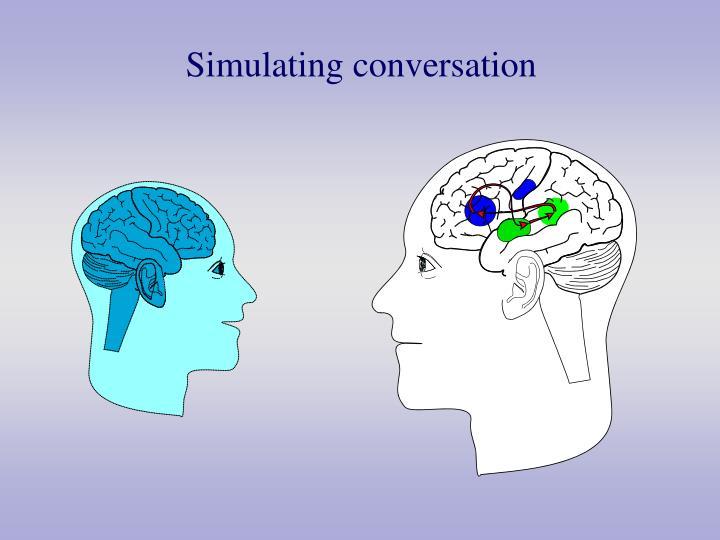 Simulating conversation