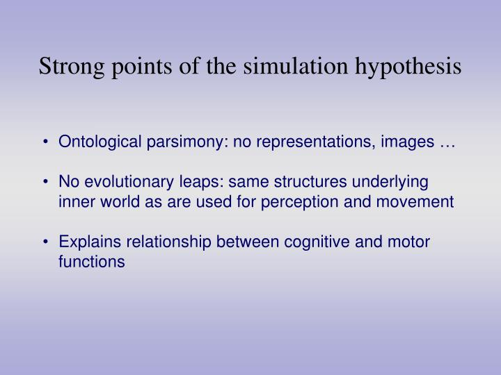 Strong points of the simulation hypothesis