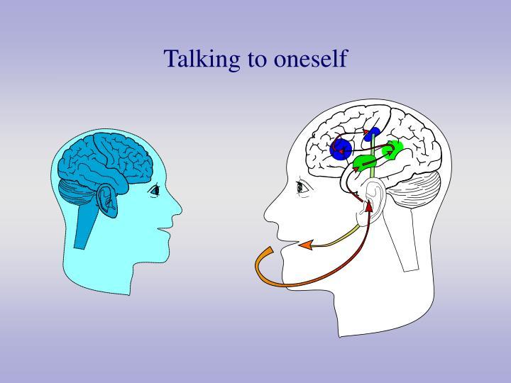 Talking to oneself