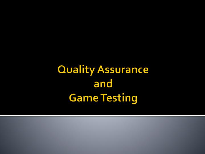 quality assurance and game testing n.