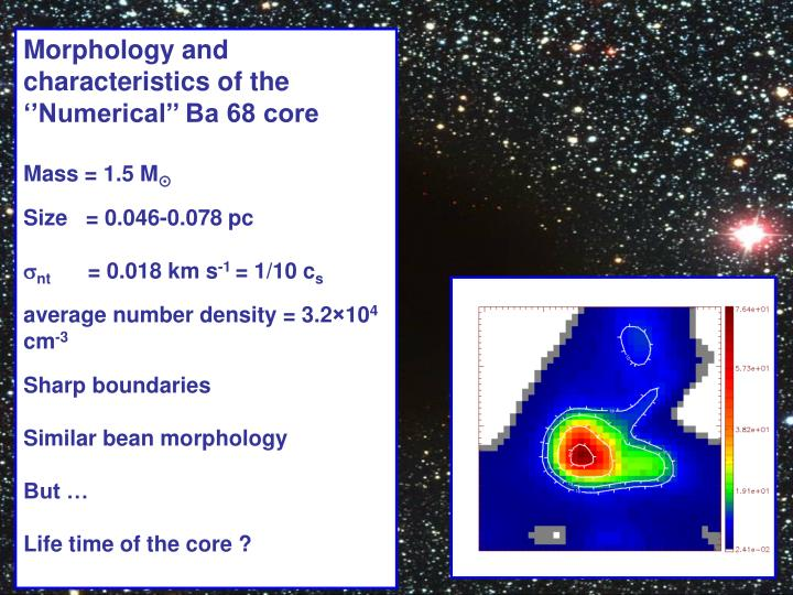 Morphology and characteristics of the ''Numerical'' Ba 68 core