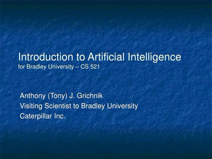 introduction to artificial intelligence for bradley university cs 521