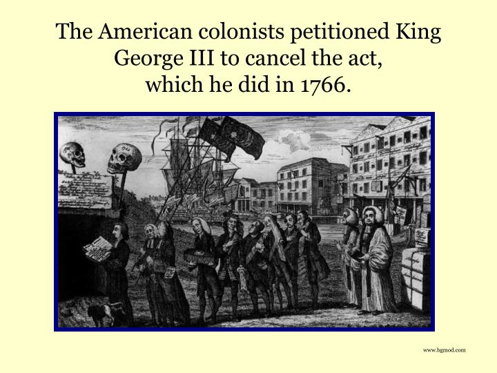 an explanation of the reaction of american colonists to the proclamation of 1763 and stamp act of 17 What was the colonists reaction to the proclamation act of 1763 the american response to the proclamation of 1763 was the american colonists for the most.
