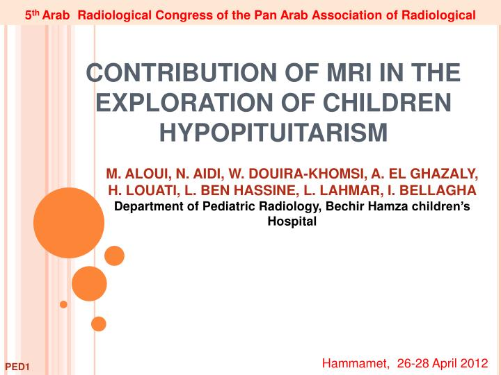 contribution of mri in the exploration of children hypopituitarism n.