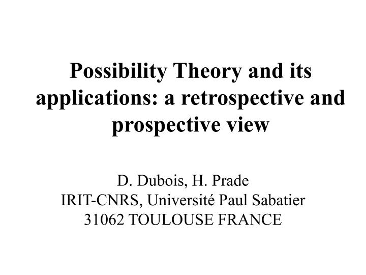 Possibility theory and its applications a retrospective and prospective view