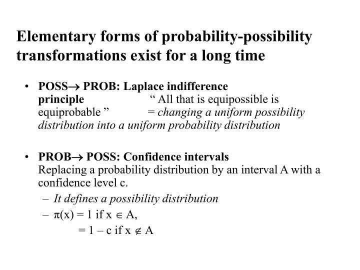 Elementary forms of probability-possibility transformations exist for a long time
