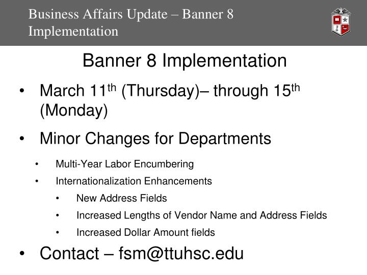 Business affairs update banner 8 implementation