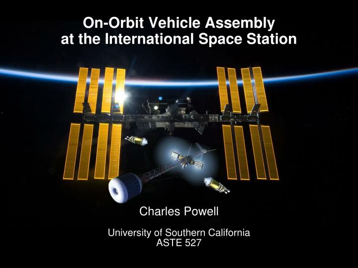 on orbit vehicle assembly at the international space station n.