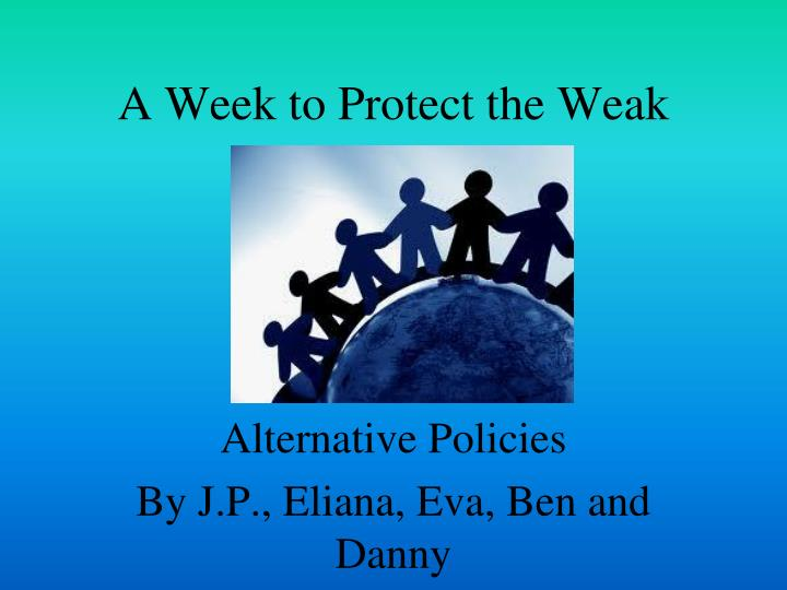 A week to protect the weak