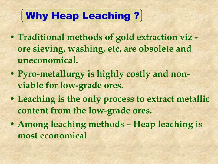 Why Heap Leaching ?