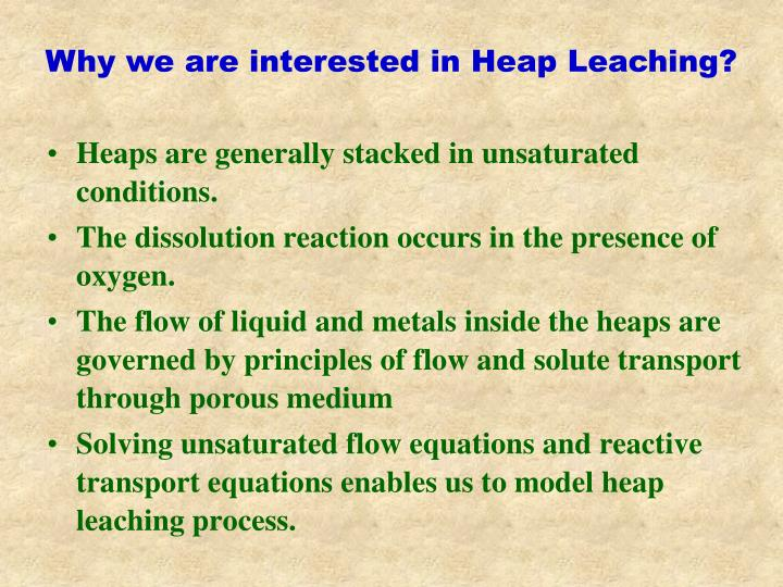 Why we are interested in Heap Leaching?