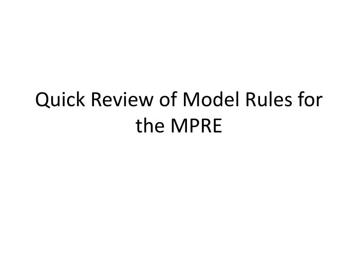 quick review of model rules for the mpre n.