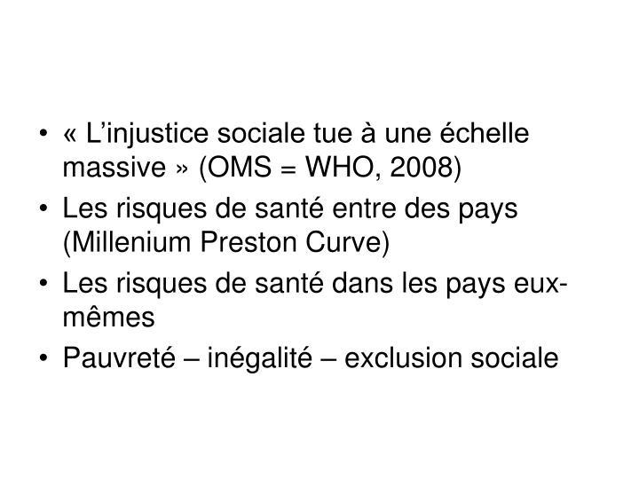 « L'injustice sociale tue à une échelle massive » (OMS = WHO, 2008)