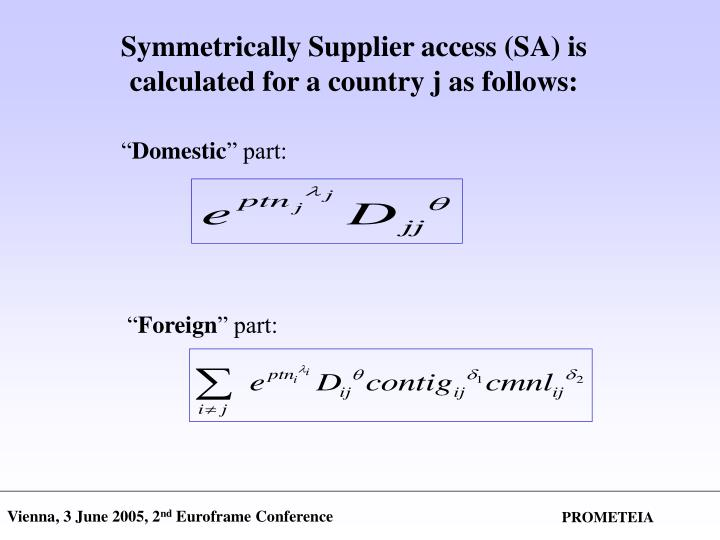Symmetrically Supplier access (SA) is calculated for a country j