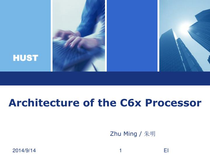 architecture of the c6x processor n.