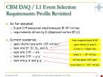 cbm daq l1 event selection requirements profile revisited