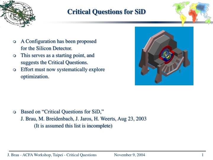 Critical questions for sid