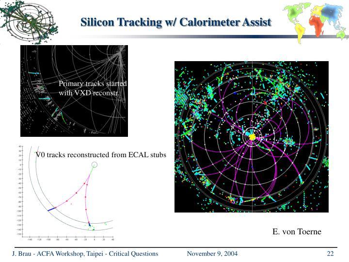 Silicon Tracking w/ Calorimeter Assist