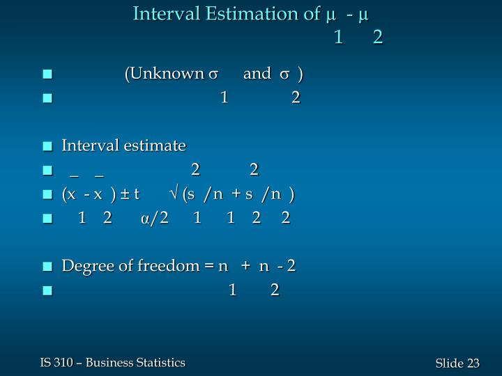 Interval Estimation of µ  - µ