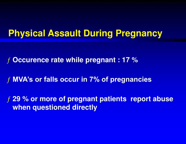 Physical Assault During Pregnancy