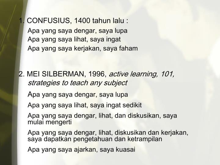 1. CONFUSIUS, 1400 tahun lalu :