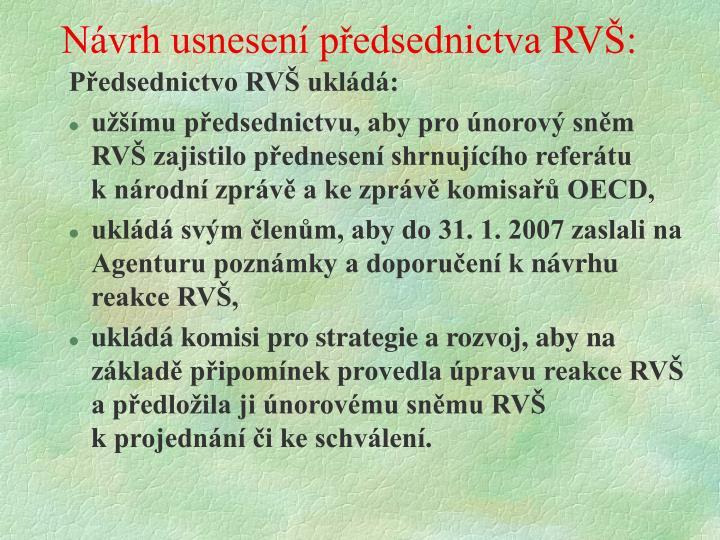 Návrh usnesení předsednictva RVŠ: