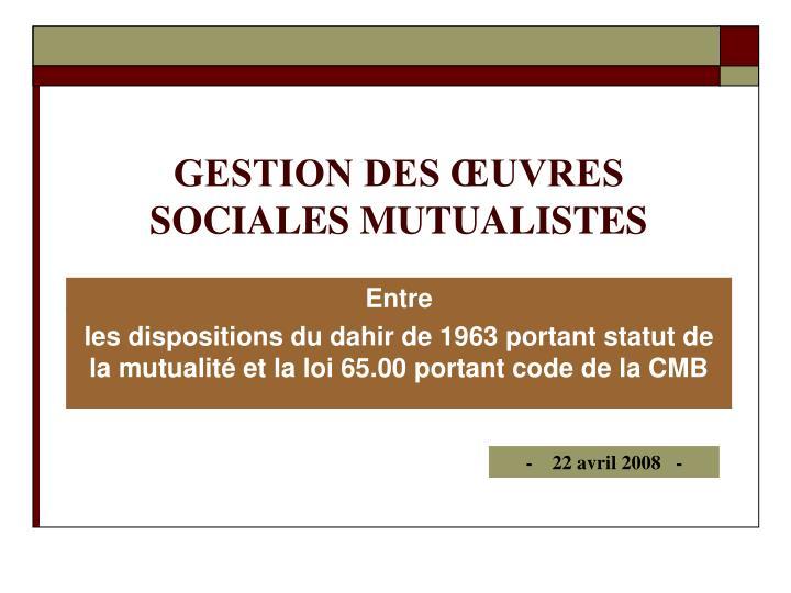 GESTION DES ŒUVRES SOCIALES MUTUALISTES