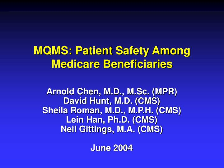 Mqms patient safety among medicare beneficiaries