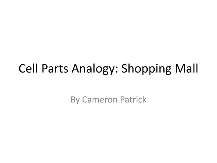 Ppt Cell Parts Analogy Shopping Mall Powerpoint Presentation Id