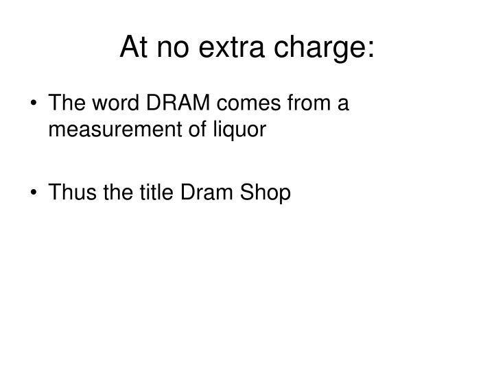 At no extra charge: