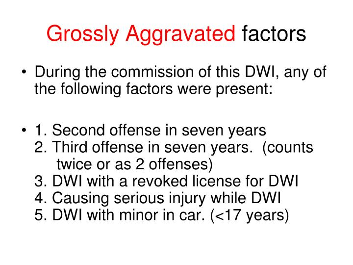 Grossly Aggravated