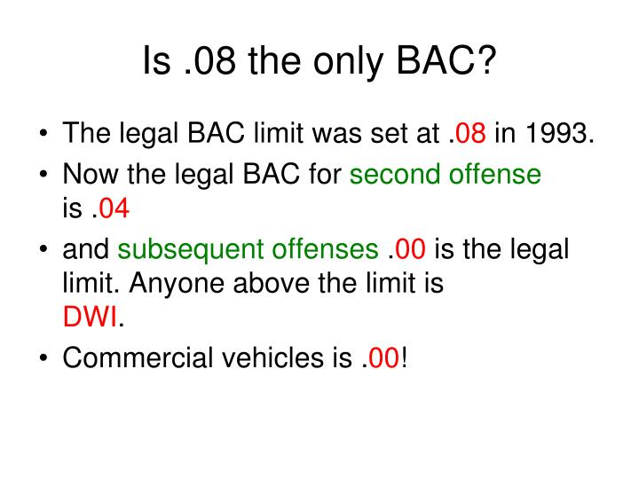 Is .08 the only BAC?