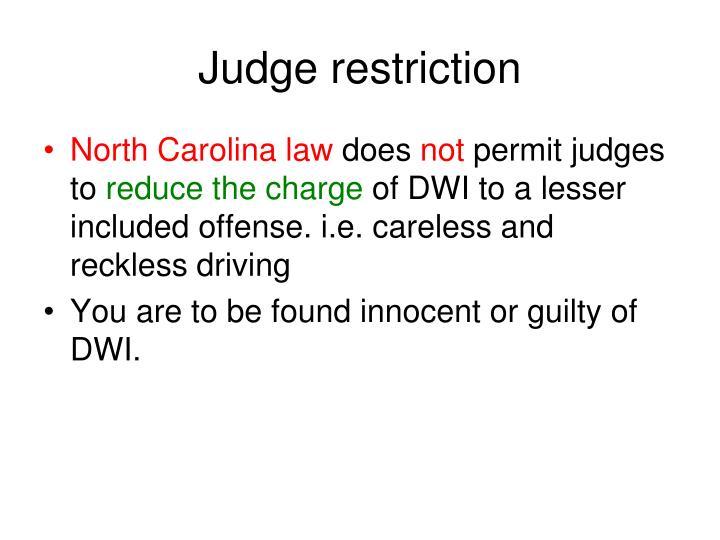 Judge restriction