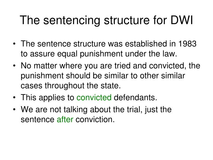 The sentencing structure for DWI