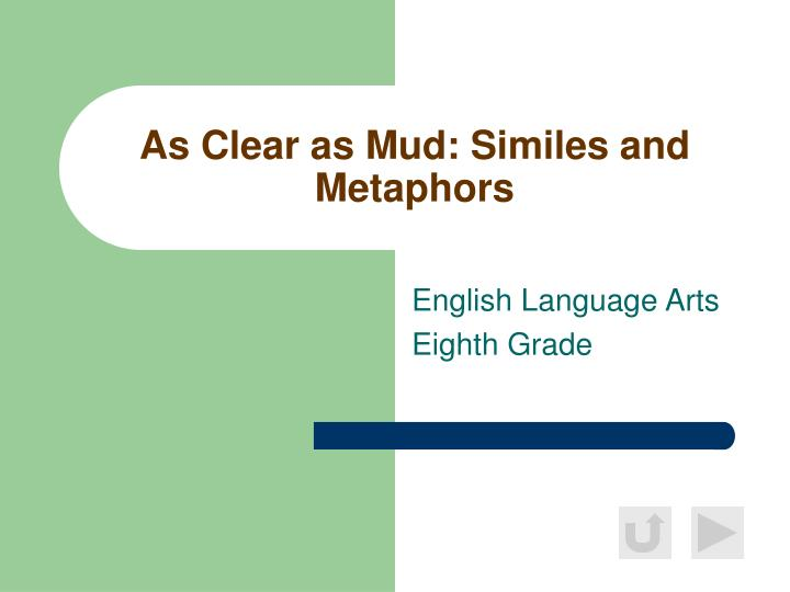 As clear as mud similes and metaphors