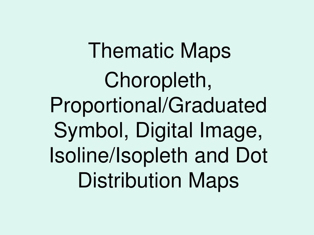 Ppt Thematic Maps Powerpoint Presentation Id4362706