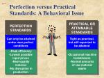 perfection versus practical standards a behavioral issue