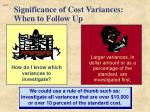 significance of cost variances when to follow up1