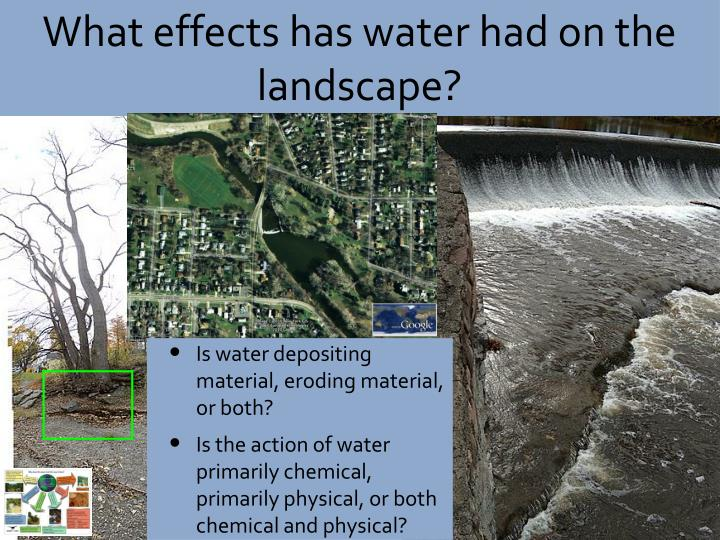 What effects has water had on the landscape?